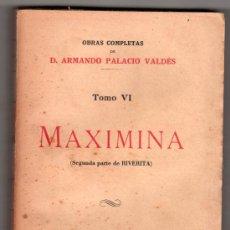 Alte Bücher - OBRAS COMPLETAS DE A. PALACIO VALDES TOMO VI MAXIMINA. LIBRERIA VICTORIANO SUAREZ MADRID 1933 - 14354531