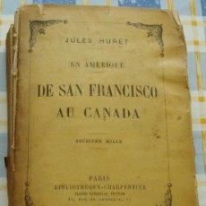 Libros antiguos: PARIS 1907 EN AMERIQUE : DE SAN FRANCISCO AU CANADA JULES HURET * 564 PAGINAS EN FRANCES. Lote 25049502