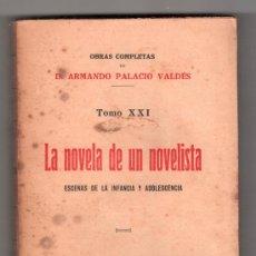 Libros antiguos: OBRAS COMPLETAS DE D. ARMANDO PALACIO VALDES TOMO XXI. LA NOVELA DE UN NOVELISTA. MADRID 1935. Lote 14365392