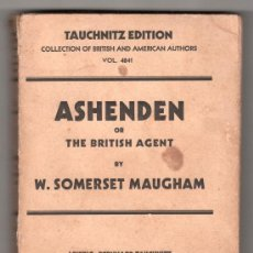 Libros antiguos: ASHENDEN OR THE BRITISH AGENT BY W. SOMERSET MAUGHAM. LEIPZIG BERNARD TAUCHNITZ. Lote 14367864