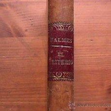 Libros antiguos: EL CRITERIO, JAIME BALMES, IMPRENTA BARCELONESA, 1908. Lote 14364465
