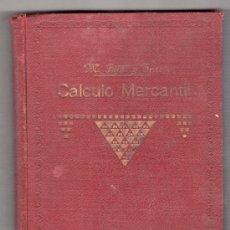 Libros antiguos: CALCULO MERCANTIL POR MIGUEL BOFILL Y TRIAS. EDITORIAL CULTURA 5ª ED. BARCELONA 1928. Lote 14394117