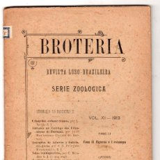 Libros antiguos: BROTERIA REVISTA LUSO BRAZILEIRA SERIE ZOOLOGICA FASCICULO II VOL. XI. SALAMANCA 1913. Lote 14395361