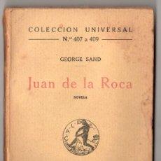 Libros antiguos: COLECCION UNIVERSAL Nº 407 A 409.JUAN DE LA ROCA POR GEORGE SAND.ESPASA CALPE. MADRID 1921. Lote 19994519