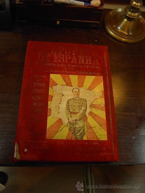 FRANCISCO FRANCO. A EPOPEIA DE ESPANHA. DOCUMENTARIO GRAFICO DESCRIPTIVO E HISTORICO DEDICADO AO (Libros Antiguos, Raros y Curiosos - Historia - Otros)