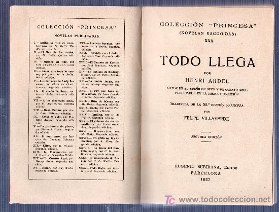 Libros antiguos: COLECCION PRINCESA NOVELAS XXX. TODO LLEGA POR HENRI ARDEL. EDITOR E. SUBIRANA BARCELONA 1927 - Foto 2 - 14438345