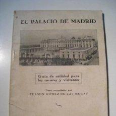 Libros antiguos: GUIA DESCRIPTIVA EL PALACIO DE MADRID - DGT 1931. Lote 14439827