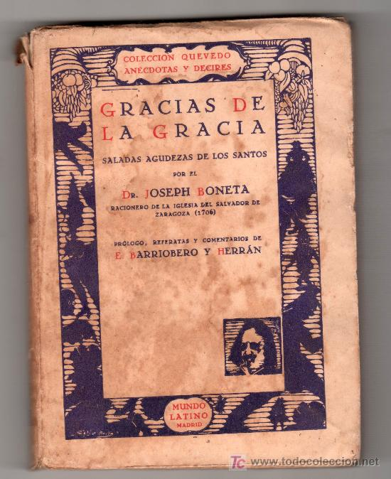 COLECCION QUEVEDO. GRACIA DE LA GRACIA POR JOSEPH BONETA. EDITORIAL MUNDO LATINO. MADRID 1931 (Libros Antiguos, Raros y Curiosos - Literatura - Otros)