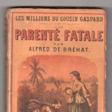 Libros antiguos: UNE PARENTE FATALE PAR ALFRED DE BREHAT. EDITEUR P. BRUNET, LIBRAIRE. PARIS 1866. Lote 18660031