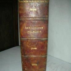 Libros antiguos: LA REVOLUCION FRANCESA, HISTORIA DE LOS GIRONDINOS, DE LAMARTINE. Lote 27637101