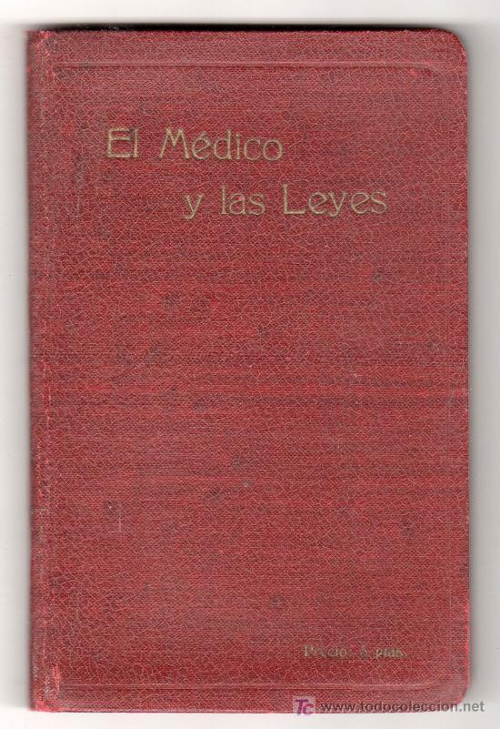 EL MEDICO Y LAS LEYES POR PABLO PRECIADO Y JAURRIETA. EDITADO POR LOS LABORATORIOS M. LEPRINCE PARIS (Libros Antiguos, Raros y Curiosos - Ciencias, Manuales y Oficios - Otros)