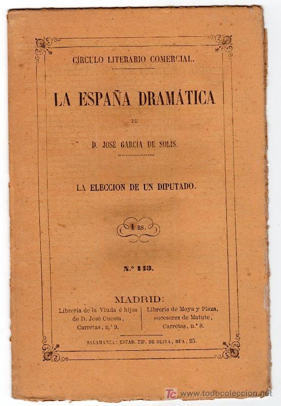 LA ESPAÑA DRAMATICA Nº 143. LA ELECCION DE UN DIPUTADO. IMPRENTA DEL HOSPICIO.SALAMANCA 1862 (Libros Antiguos, Raros y Curiosos - Literatura - Otros)