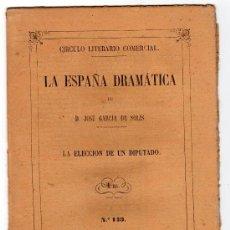 Libros antiguos: LA ESPAÑA DRAMATICA Nº 143. LA ELECCION DE UN DIPUTADO. IMPRENTA DEL HOSPICIO.SALAMANCA 1862. Lote 16844815