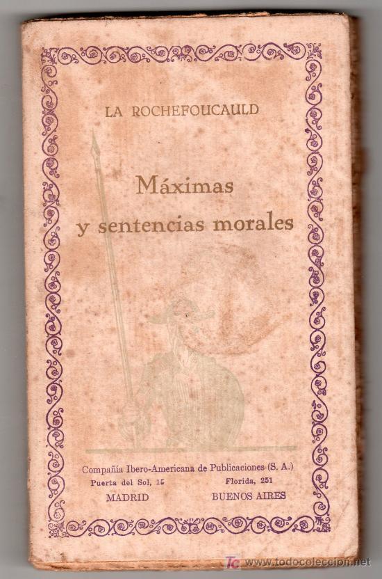MAXIMAS Y SENTENCIAS MORALES POR LA ROCHEFOUCAULD. COMPAÑIA IBERO AMERICANA DE PUBLICACIONES MADRID (Libros Antiguos, Raros y Curiosos - Literatura - Otros)