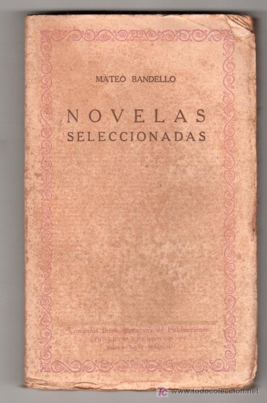 NOVELAS SELECCIONADAS POR MATEO BANDELLO. COMPAÑIA IBERO AMERICANA DE PUBLICACIONES MADRID (Libros Antiguos, Raros y Curiosos - Literatura - Otros)