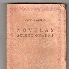 Libros antiguos: NOVELAS SELECCIONADAS POR MATEO BANDELLO. COMPAÑIA IBERO AMERICANA DE PUBLICACIONES MADRID. Lote 18157927