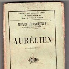 Libros antiguos: COLLECTION MICHEL LEVY. AURELIEN PAR HENRI CONSCIENCE. EDITEURS LEVY FRERES. PARIS 1859. Lote 14523472