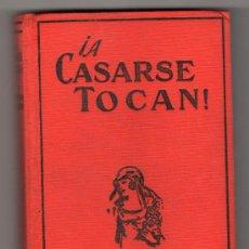 Libros antiguos: COLECCION OBRAS MAESTRAS. ! A CASARSE TOCAN ! POR GERMANA AGREMANT.EDITORIAL JUVENTUD.BARCELONA 1928. Lote 14523632