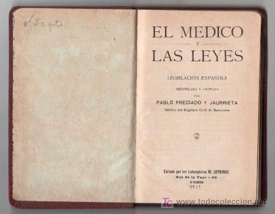 Libros antiguos: EL MEDICO Y LAS LEYES POR PABLO PRECIADO Y JAURRIETA. EDITADO POR LOS LABORATORIOS M. LEPRINCE PARIS - Foto 2 - 20264532