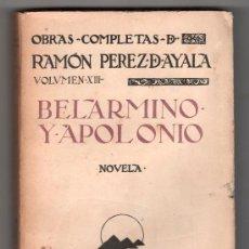 Libros antiguos: BELARMINO Y APOLONIO POR RAMON PEREZ DE AYALA. EDITORIAL RENACIMIENTO. MADRID 1924. Lote 15383882