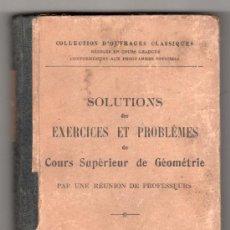 Libros antiguos: COLLECTION D'OUVRAGES CLASSIQUES Nº 195.SOLUTIONS DES EXERCICES ET PROBLEMES.LIBRAIRE GENERALE PARIS. Lote 189738123