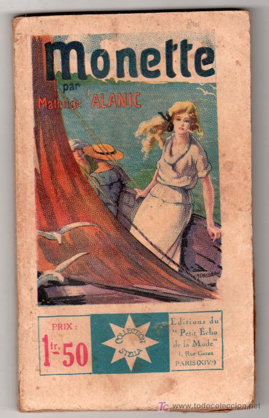 COLLECTION STELLA Nº 56. MONETTE PAR MATHILDE ALANIC. EDITION DU PETIT ECHO DE LA MODE. PARIS 1922 (Libros Antiguos, Raros y Curiosos - Otros Idiomas)