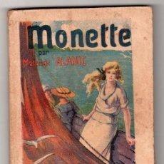 Libros antiguos: COLLECTION STELLA Nº 56. MONETTE PAR MATHILDE ALANIC. EDITION DU PETIT ECHO DE LA MODE. PARIS 1922. Lote 218882033