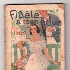 Libros antiguos: COLLECTION STELLA Nº 159.FIDELE A SON REVE PAR M. FLORAN.EDITION DU PETIT ECHO DE LA MODE.PARIS 1926. Lote 14538029