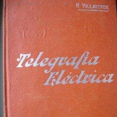 Libros antiguos: TELEGRAFIA ELECTRICA.VILLAVERDE.MANUALES SOLER.246 PG.. Lote 26970701