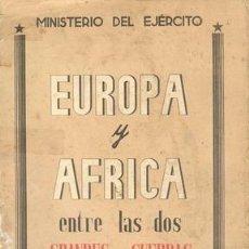 Libros antiguos: EUROPA Y AFRICA ENTRE LAS DOS GRANDES GUERRAS SERVICIO HISTORICO MILITAR. Lote 27580132
