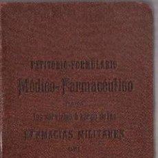 Libros antiguos: PETITORIO-MÉDICO FARMACEÚTICO PARA LOS SERVICIOS A CARGO DEL EJÉRCITO ESPAÑOL. 1907. Lote 26687001