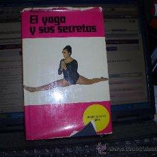 Libros antiguos: EL YOGA Y SUS SECRETOS. Lote 14578803