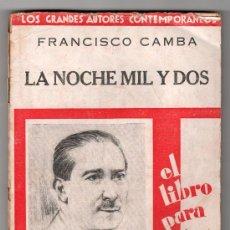 Libros antiguos: LA NOCHE MIL Y DOS POR FRANCISCO CAMBA. COMPAÑIA IBERO AMERICANA DE PUBLICACIONES MADRID 1930. Lote 14580192