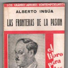 Libros antiguos: LAS FRONTERAS DE LA PASION POR ALBERTO INSUA. COMPAÑIA IBERO AMERICANA DE PUBLICACIONES MADRID 1931. Lote 47123822