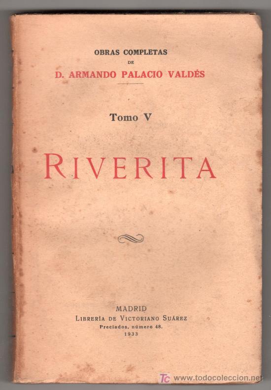 RIVERITA POR ARMANDO PALACIO VALDES TOMO V. LIBRERIA DE VICTORIANO SUAREZ. MADRID 1933 (Libros Antiguos, Raros y Curiosos - Literatura - Otros)