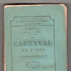 Libros antiguos: COLLECTION MICHEL LEVY. UN CARNAVAL DE PARIS. EDITEUR CALMAN LEVY 9 ª ED. PARIS 1877. Lote 18794287