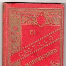 Libros antiguos: EL CASTILLO DE MONTRICHARD LOS CHAPINES DE LA INFANTA. IMPRENTA DE HENRICH Y CIA. BARCELONA 1911. Lote 14580537