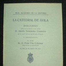 Libros antiguos: ÁVILA. LA CATEDRAL DE ÁVILA. REAL ACADEMIA DE LA HISTORIA. 1914.. Lote 14584318