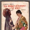 Libros antiguos: LA MUJER, EL TORO Y EL TORERO POR ALBERTO INSUA. EDICION LA NOVELA MUNDIAL 2º MILLAR. MADRID 1926. Lote 24953376