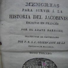 Libros antiguos: MEMORIAS PARA SERVIR A LA HISTORIA DEL JACOBINISMO/TOMO TERCERO /MALLORCA 1813 (SOCIEDADES SECRETAS). Lote 26403428