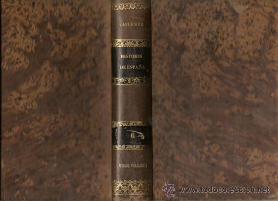 HISTORIA GENERAL DE ESPAÑA. TOMO VI / MODESTO LAFUENTE (Libros Antiguos, Raros y Curiosos - Historia - Otros)