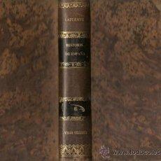 Libros antiguos: HISTORIA GENERAL DE ESPAÑA. TOMO VI / MODESTO LAFUENTE . Lote 26266997