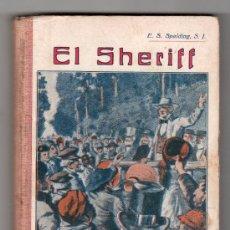 Libros antiguos: NARRACIONES ESCOLARES. EL SHERIFF POR ENRIQUE MUÑOZ ALONSO. TIPOGRAFIA LA EDUCACION. BARCELONA. Lote 18157929