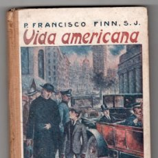 Libros antiguos: NARRACIONES ESCOLARES. VIDA AMERICANA POR FRANCISCO FINN. LIB. RELIGIOSA 2ª ED. BARCELONA 1925. Lote 18157931