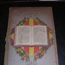 Libros antiguos: RAMON MIQUEL Y PLANAS , INSTITUTO CATALAN DE LAS ARTES DEL LIBRO, ALMANAQUE 1918 , MUY ILUSTRADO, . Lote 26406437