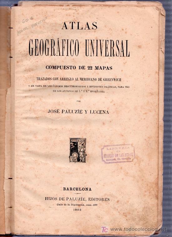 Libros antiguos: ATLAS GEOGRAFICO UNIVERSAL POR JOSE PALUZIE Y LUCENA. EDITORES HIJOS DE PALUZIE. BARCELONA 1903 - Foto 4 - 14660672