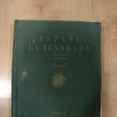 Libros antiguos: ESPAÑA, LA IGNORADA. VALORES ANTIGUOS Y MODERNOS. EDITORIAL ATLANTICA. MADRID 1924. Lote 20748937