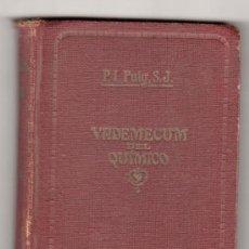 Libros antiguos: VADEMECUM DEL QUIMICO PO EL P. IGNACIO PUIG. EDITOR MARIN 2ª ED. CORREGIDA. BARCELONA 1932. Lote 18660040
