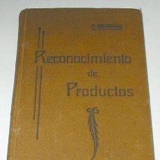 Libros antiguos: RECONOCIMIENTO DE PRODUCTOS, POR P. GALDEANO. AÑO 1910.. Lote 14687184