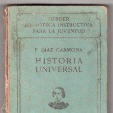 Libros antiguos: HISTORIA UNIVERSAL POR FRANCISCO DIAZ CARMONA 5ª ED. FRIBURGO DE BRISGOVIA (ALEMANIA) 1912 B. HERDER. Lote 14748534